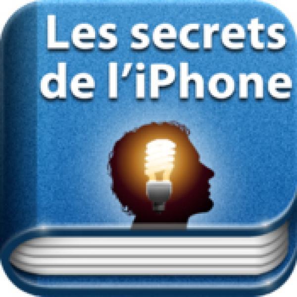 Trucs et Astuces - Les secrets de l'iPhone - Application iOS